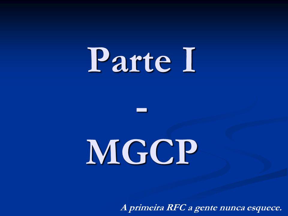 Parte I - MGCP A primeira RFC a gente nunca esquece.