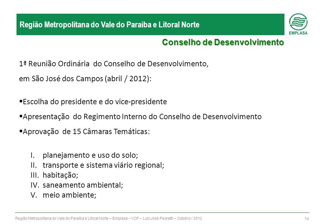 Região Metropolitana do Vale do Paraíba e Litoral Norte – Emplasa – VCP – Luiz José Pedretti – Outubro / 2012 14 Região Metropolitana do Vale do Paraí
