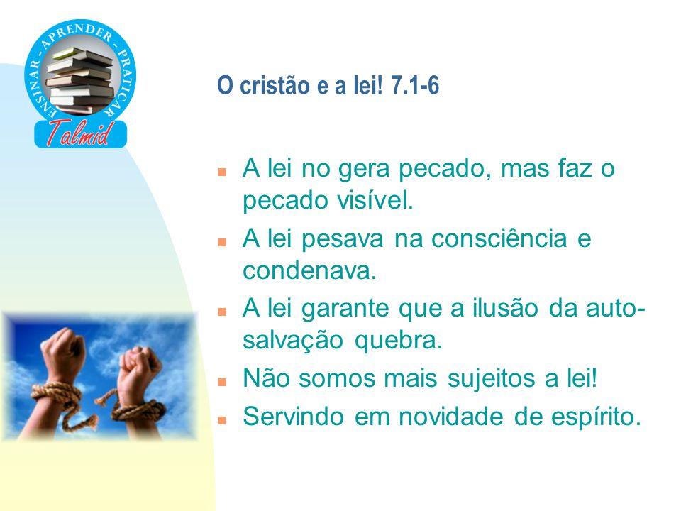 A lei é santa 7.7-13 n O eu no texto.u Nem uma vez aparece a 1.pessoa do plural.