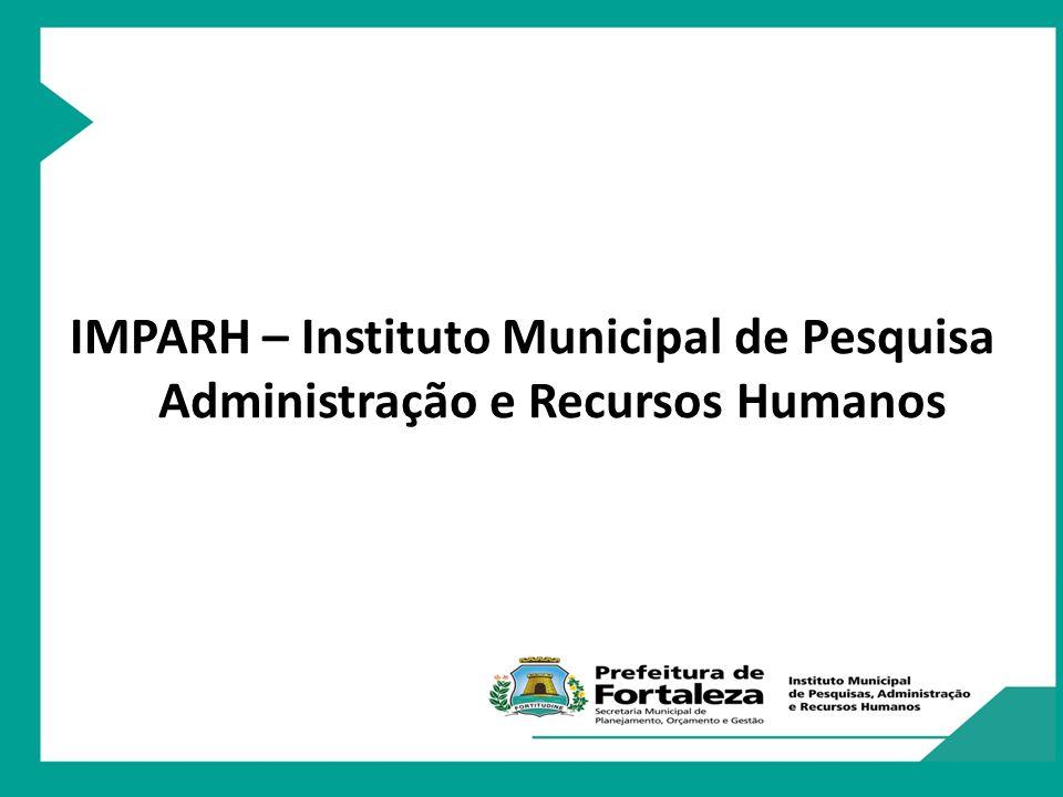 Missão do IMPARH Ser instrumento de apoio à gestão do município de Fortaleza, através de suas atividades de Seleção, Formação e Capacitação de Servidores Públicos Municipais, Pesquisa, e de Extensão com Cidadania, gerando resultados eficientes e satisfatórios na prestação de serviços públicos junto à população fortalezense.