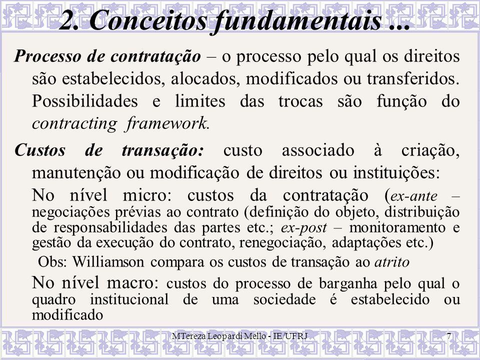 MTereza Leopardi Mello - IE/UFRJ18 Alternativas de arranjos institucionais Mercado e organização interna (integração).