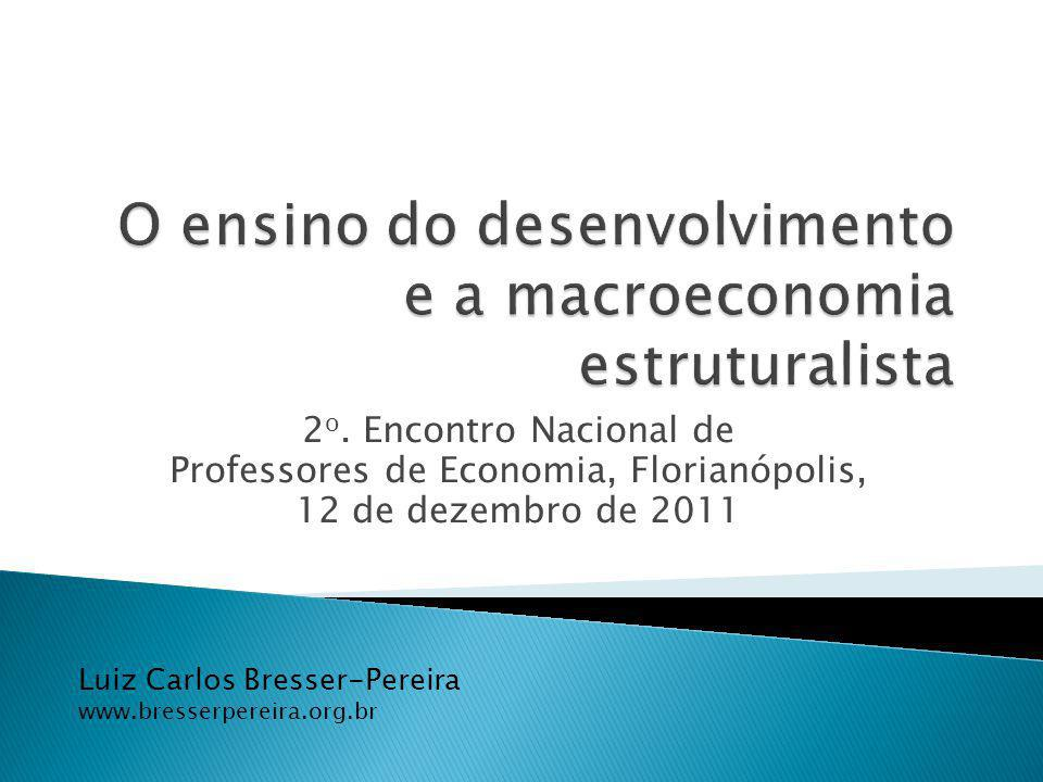 Luiz Carlos Bresser-Pereira www.bresserpereira.org.br 2 o.
