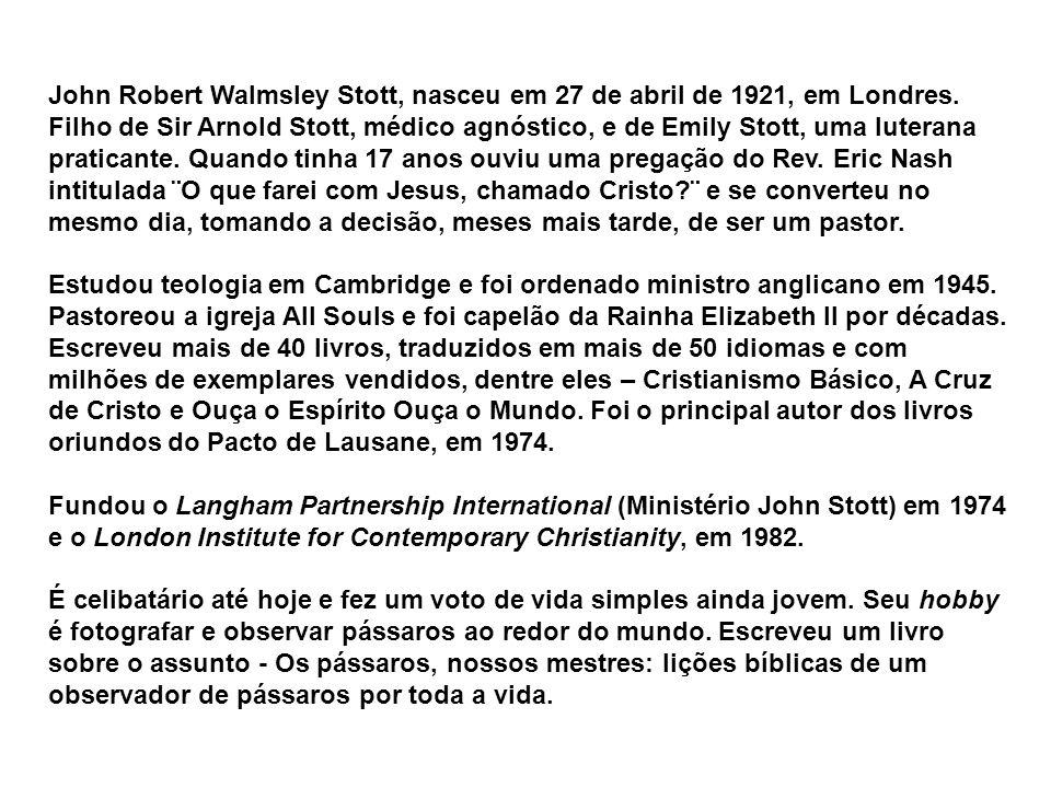 John Robert Walmsley Stott, nasceu em 27 de abril de 1921, em Londres.