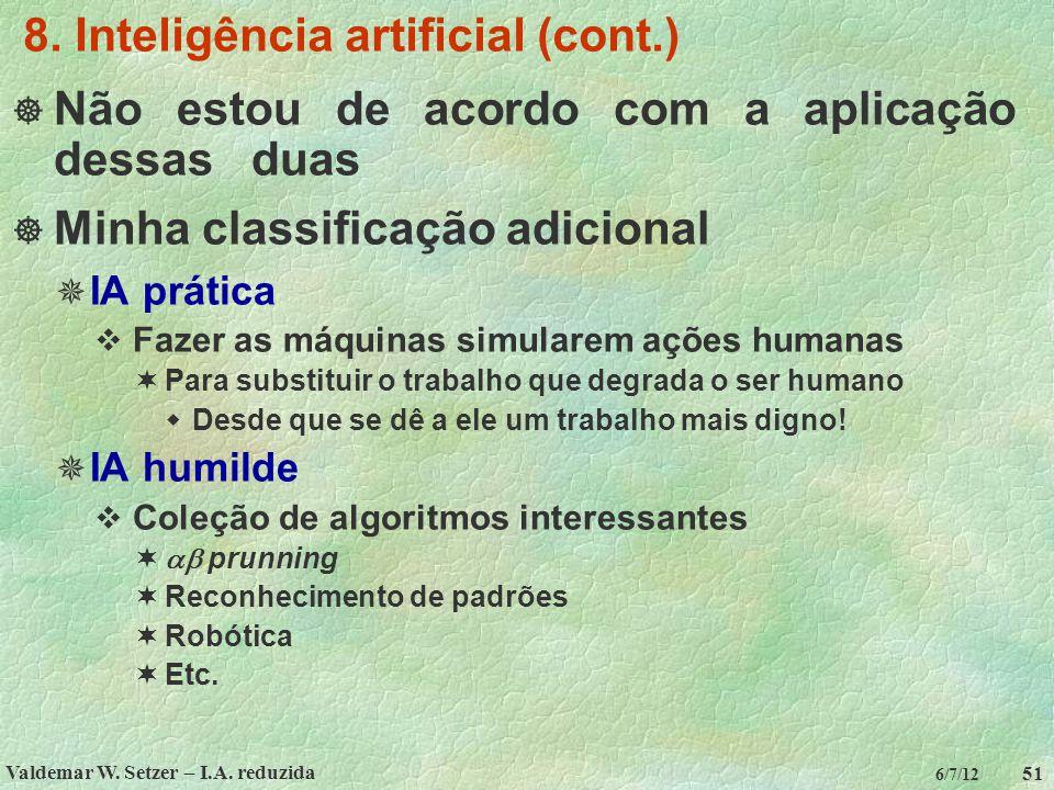 Valdemar W. Setzer – I.A. reduzida 51 6/7/12 8. Inteligência artificial (cont.)  Não estou de acordo com a aplicação dessas duas  Minha classificaçã