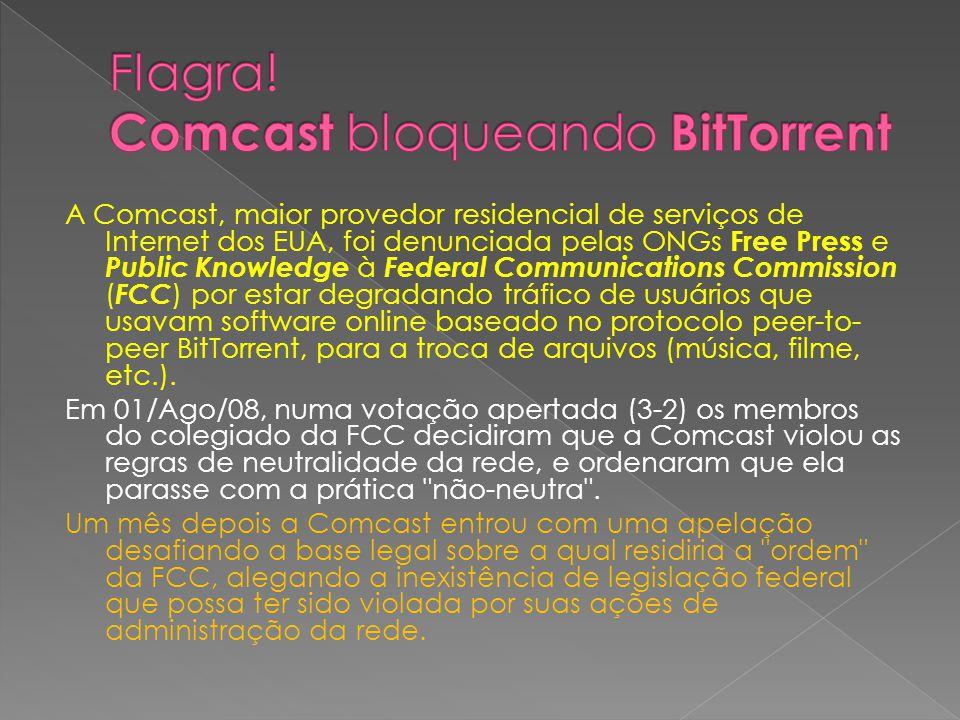 A Comcast, maior provedor residencial de serviços de Internet dos EUA, foi denunciada pelas ONGs Free Press e Public Knowledge à Federal Communications Commission ( FCC ) por estar degradando tráfico de usuários que usavam software online baseado no protocolo peer-to- peer BitTorrent, para a troca de arquivos (música, filme, etc.).