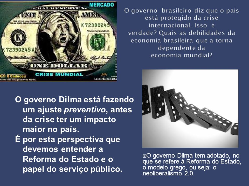 O governo Dilma está fazendo um ajuste preventivo, antes da crise ter um impacto maior no país. É por esta perspectiva que devemos entender a Reforma