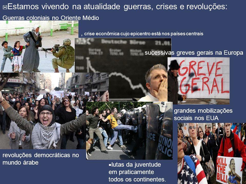  Uma combinação de crise econômica, crise dos países imperialistas e crises políticas.