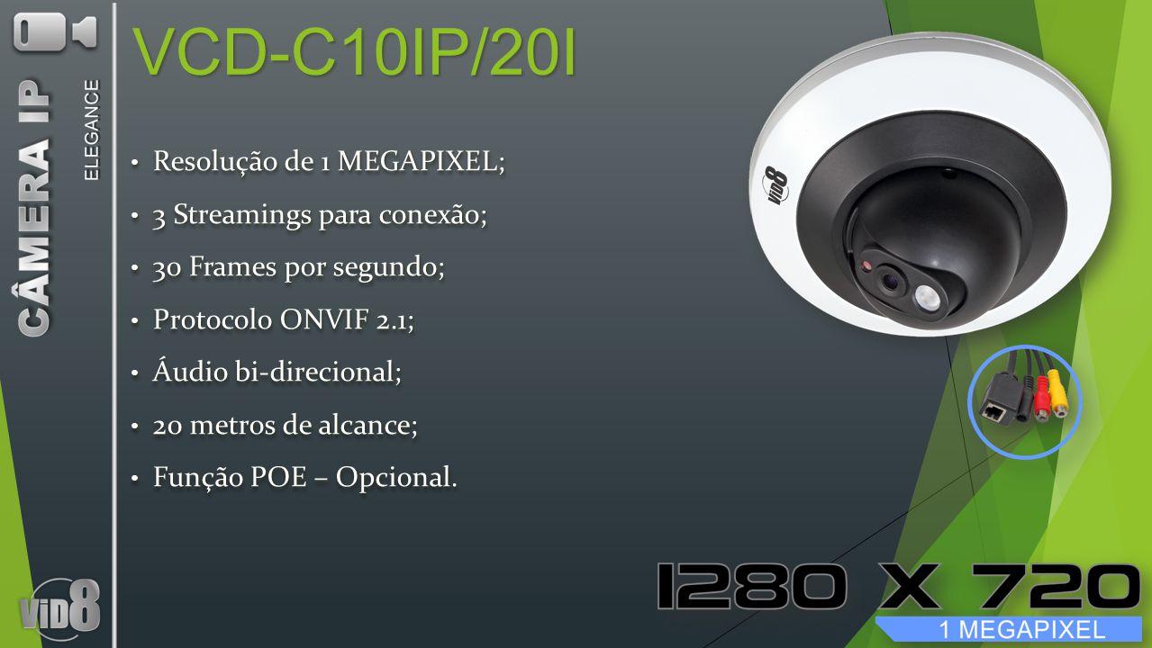 VCD-C10IP/20I Resolução de 1 MEGAPIXEL; Resolução de 1 MEGAPIXEL; 3 Streamings para conexão; 3 Streamings para conexão; 30 Frames por segundo; 30 Fram