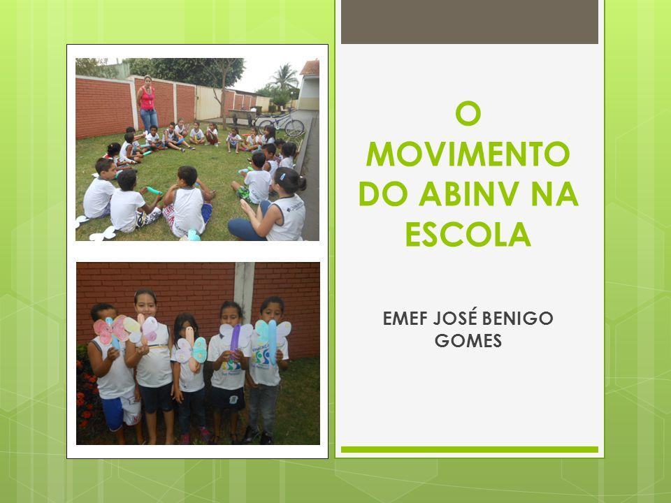 O MOVIMENTO DO ABINV NA ESCOLA EMEF JOSÉ BENIGO GOMES