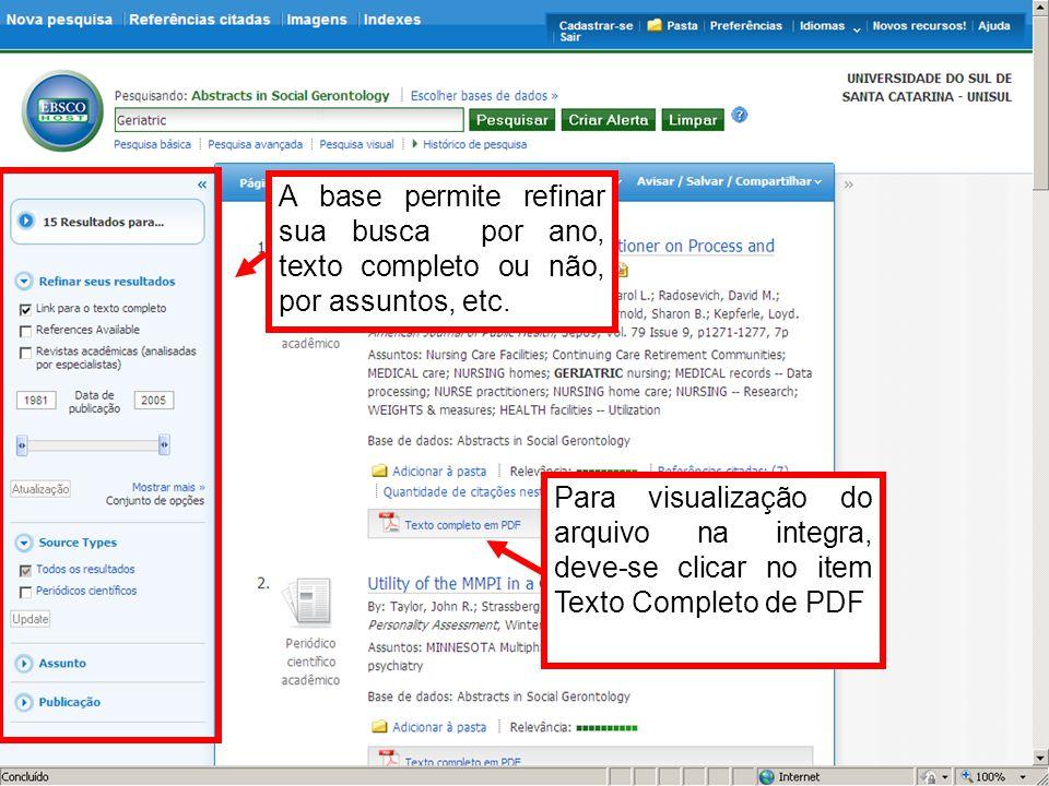 Para visualização do arquivo na integra, deve-se clicar no item Texto Completo de PDF A base permite refinar sua busca por ano, texto completo ou não,