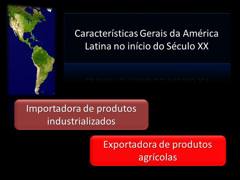 Importadora de produtos industrializados Exportadora de produtos agrícolas