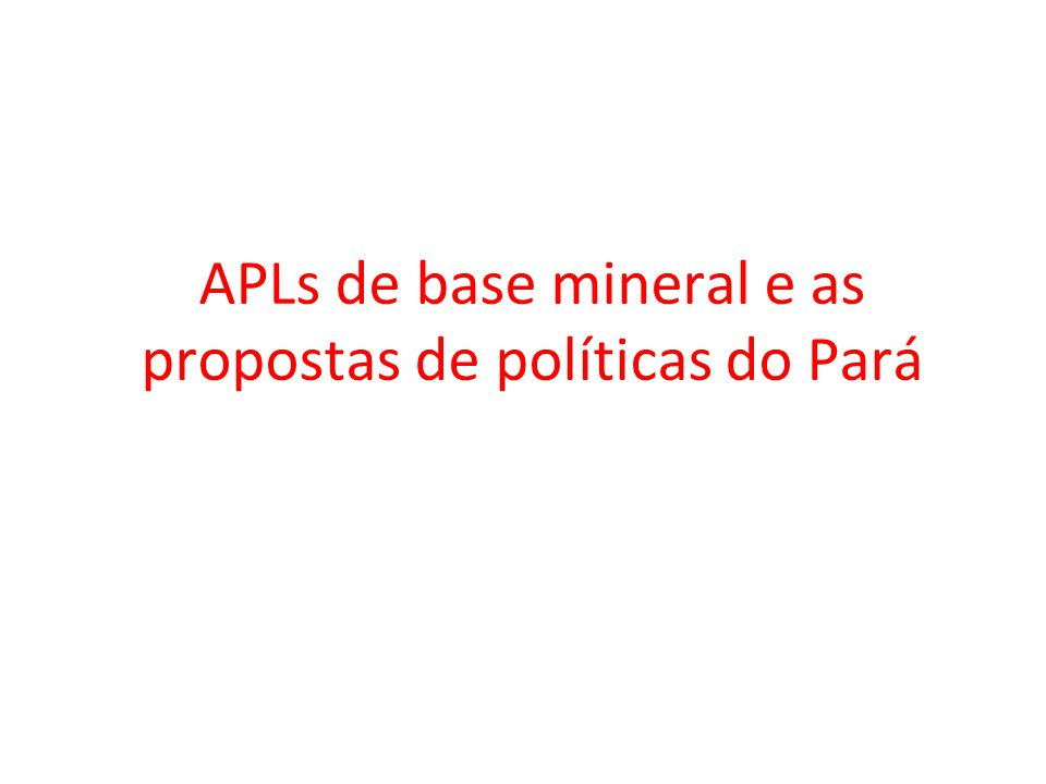 APLs de base mineral e as propostas de políticas do Pará