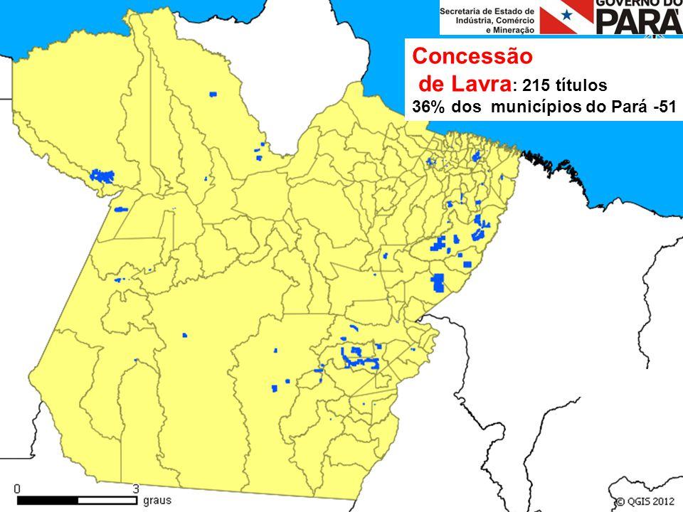 Concessão de Lavra : 215 títulos 36% dos municípios do Pará -51