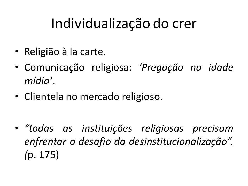 Individualização do crer Religião à la carte. Comunicação religiosa: 'Pregação na idade mídia'.