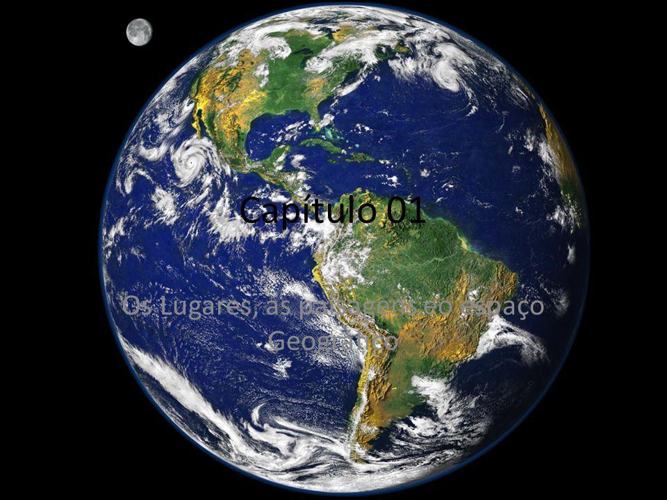 Capítulo 01 Os Lugares, as paisagens eo espaço Geográfico