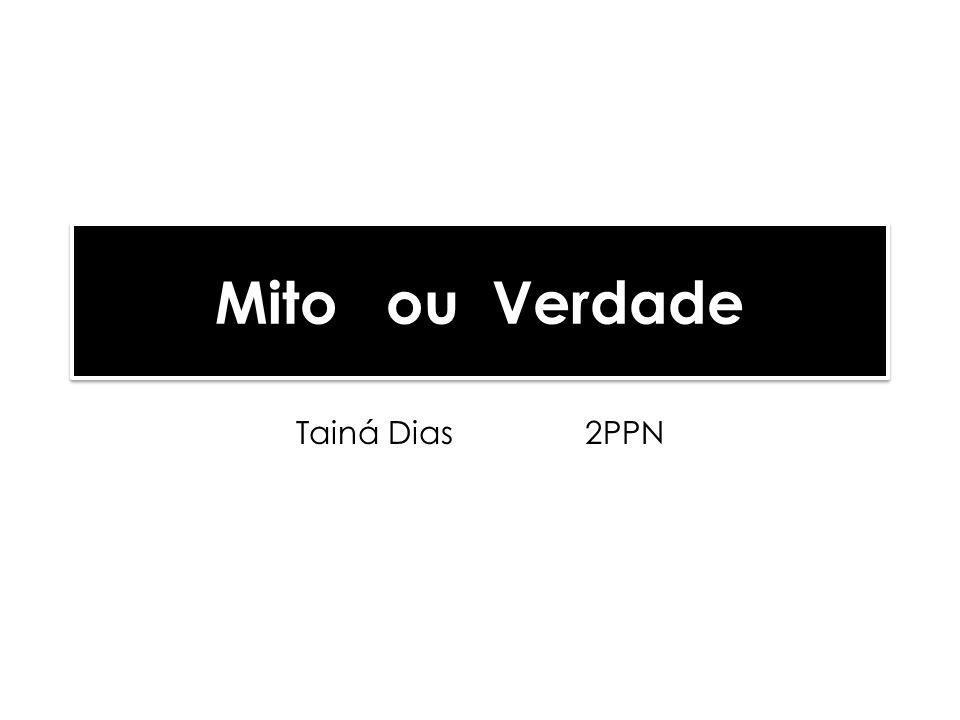 Mito ou Verdade Tainá Dias 2PPN