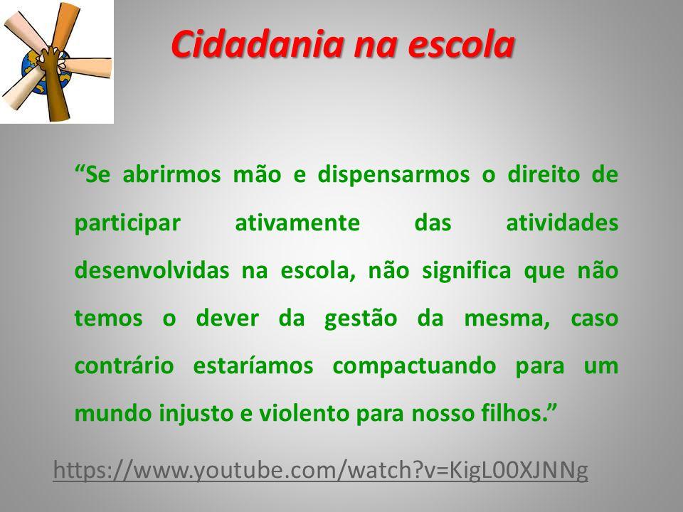 """Cidadania na escola https://www.youtube.com/watch?v=KigL00XJNNg """"Se abrirmos mão e dispensarmos o direito de participar ativamente das atividades dese"""