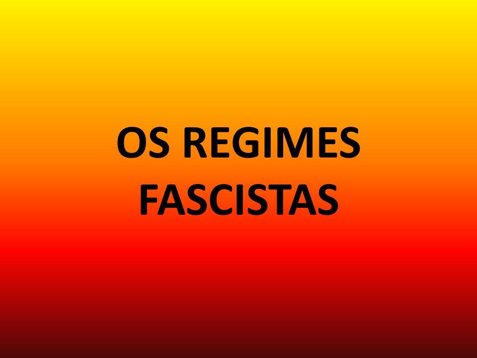 OS REGIMES FASCISTAS