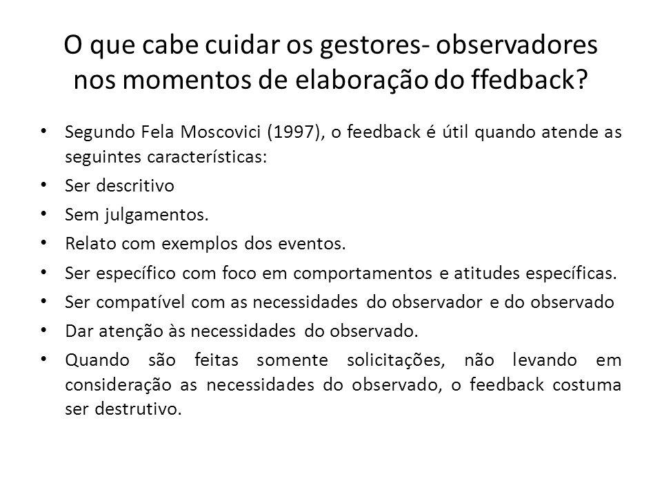 O que cabe cuidar os gestores- observadores nos momentos de elaboração do ffedback.