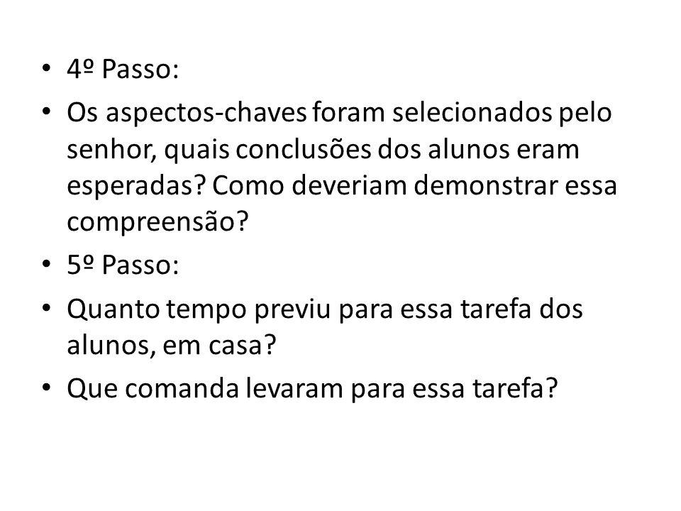 4º Passo: Os aspectos-chaves foram selecionados pelo senhor, quais conclusões dos alunos eram esperadas.