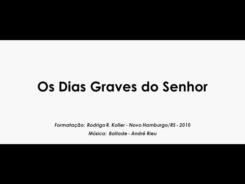 Os Dias Graves do Senhor Mensagem psicofônica recebida pelo médium Divaldo Pereira Franco, ao final da conferência pública, realizada no Grupo Espírita André Luiz, no Rio de Janeiro, na noite de 26 de agosto de 2010.