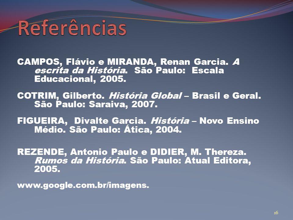 CAMPOS, Flávio e MIRANDA, Renan Garcia.A escrita da História.