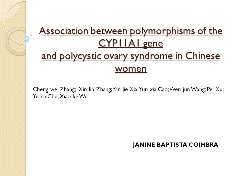 Association between polymorphisms of the CYP11A1 gene and polycystic ovary syndrome in Chinese women Cheng-wei Zhang; Xin-lin Zhang; Yan-jie Xia; Yun-