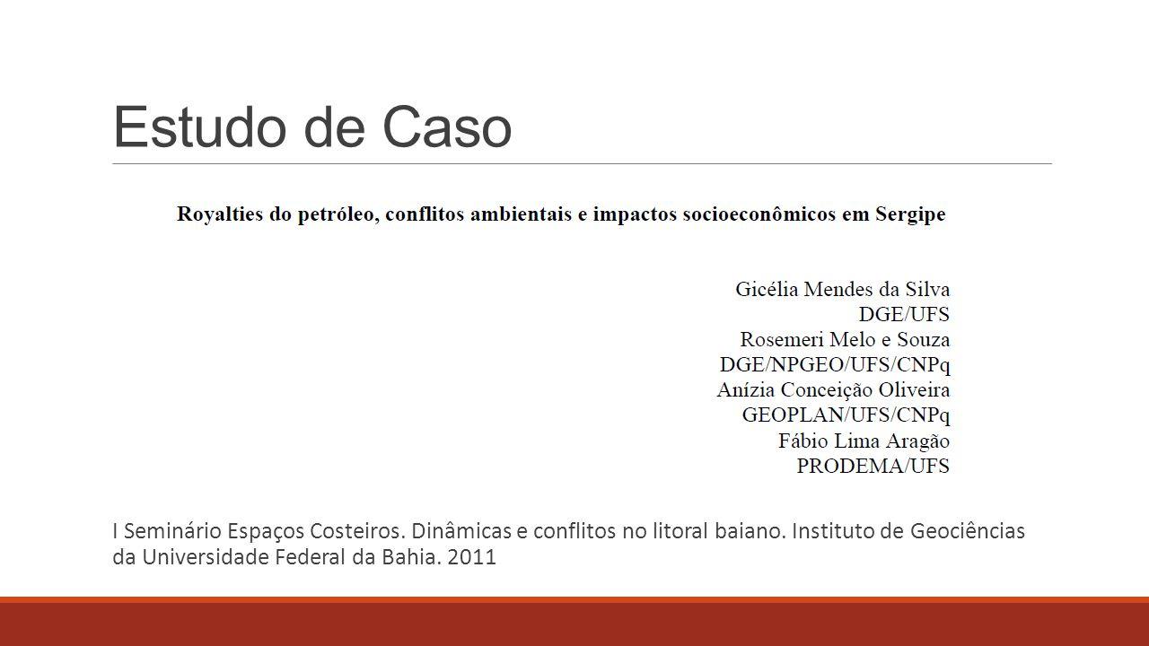 Estudo de Caso I Seminário Espaços Costeiros. Dinâmicas e conflitos no litoral baiano. Instituto de Geociências da Universidade Federal da Bahia. 2011