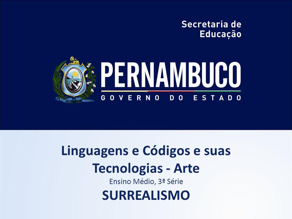 Linguagens e Códigos e suas Tecnologias - Arte Ensino Médio, 3ª Série SURREALISMO