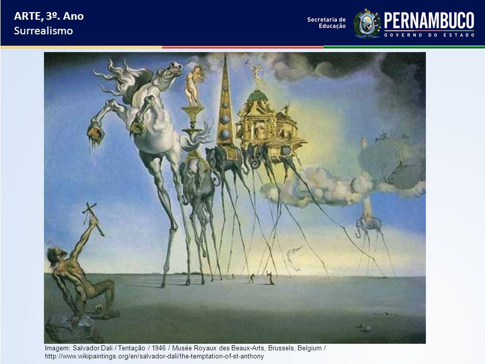 ARTE, 3º. Ano Surrealismo Imagem: Salvador Dali / Tentação / 1946 / Musée Royaux des Beaux-Arts, Brussels, Belgium / http://www.wikipaintings.org/en/s
