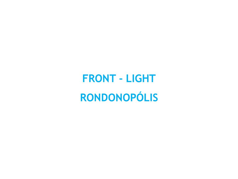 FRONT - LIGHT RONDONOPÓLIS
