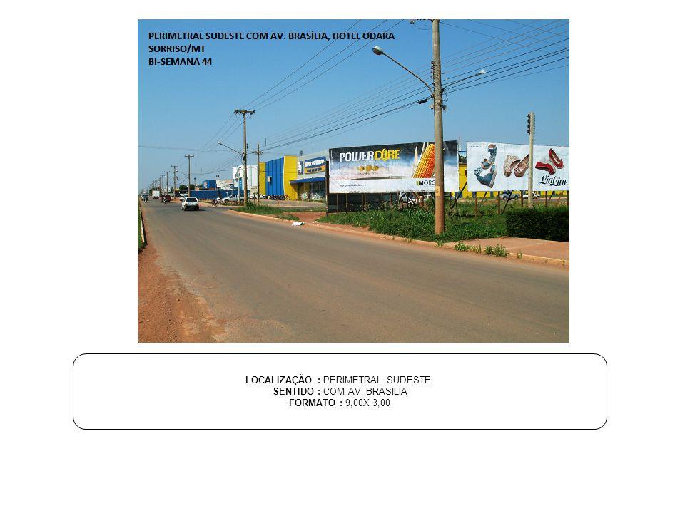 LOCALIZAÇÃO : PERIMETRAL SUDESTE SENTIDO : COM AV. BRASILIA FORMATO : 9,00X 3,00