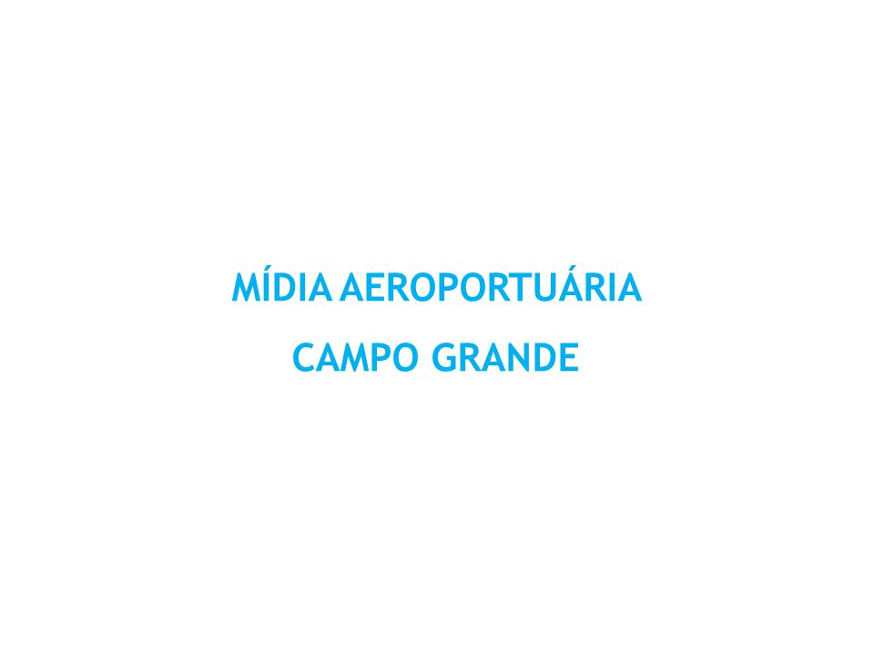MÍDIA AEROPORTUÁRIA CAMPO GRANDE