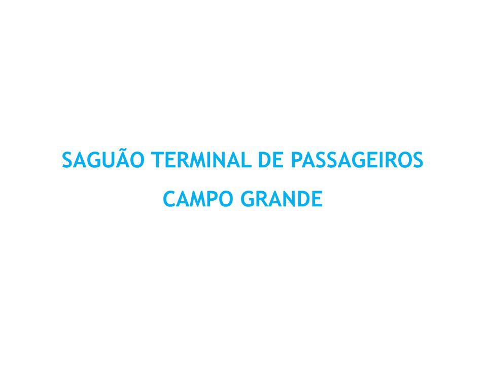 SAGUÃO TERMINAL DE PASSAGEIROS CAMPO GRANDE