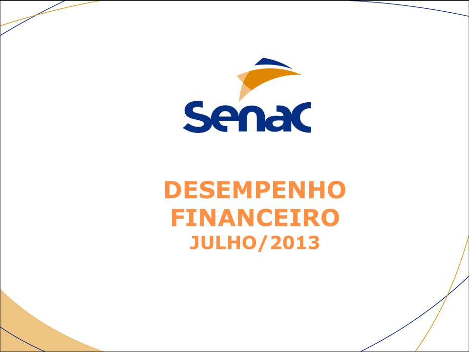 DESEMPENHO FINANCEIRO JULHO/2013