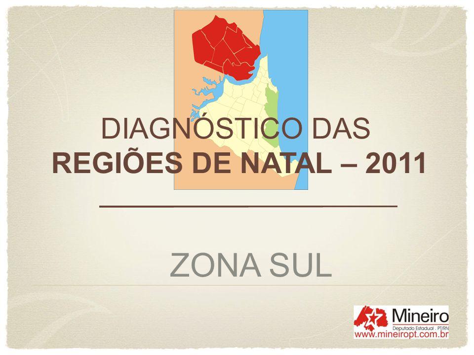 ZONA SUL DE NATAL [ ] Segundo o Censo 2010 - IBGE É composta por sete dos 36 bairros da cidade: Candelária, Capim Macio, Lagoa Nova, Neópolis, Nova Descoberta, Pitimbu e Ponta Negra.