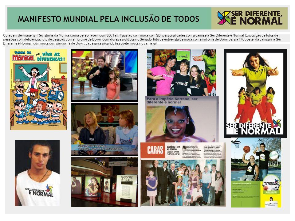 MANIFESTO MUNDIAL PELA INCLUSÃO DE TODOS Colagem de imagens - Revistinha da Mônica com a personagem com SD, Tati, Faustão com moça com SD, personalida