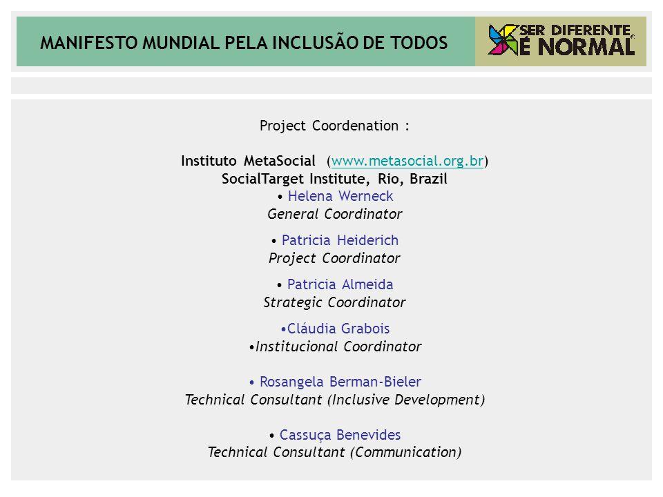 MANIFESTO MUNDIAL PELA INCLUSÃO DE TODOS Project Coordenation : Instituto MetaSocial (www.metasocial.org.br)www.metasocial.org.br SocialTarget Institu