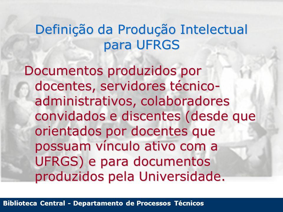 Biblioteca Central - Departamento de Processos Técnicos Funções da Catalogação da PI 1) Memória institucional 2) Divulgação e acesso 3) Avaliação institucional