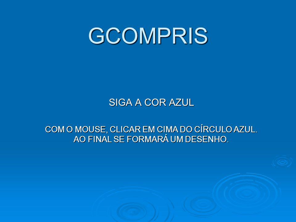 GCOMPRIS SIGA A COR AZUL COM O MOUSE, CLICAR EM CIMA DO CÍRCULO AZUL. AO FINAL SE FORMARÁ UM DESENHO.