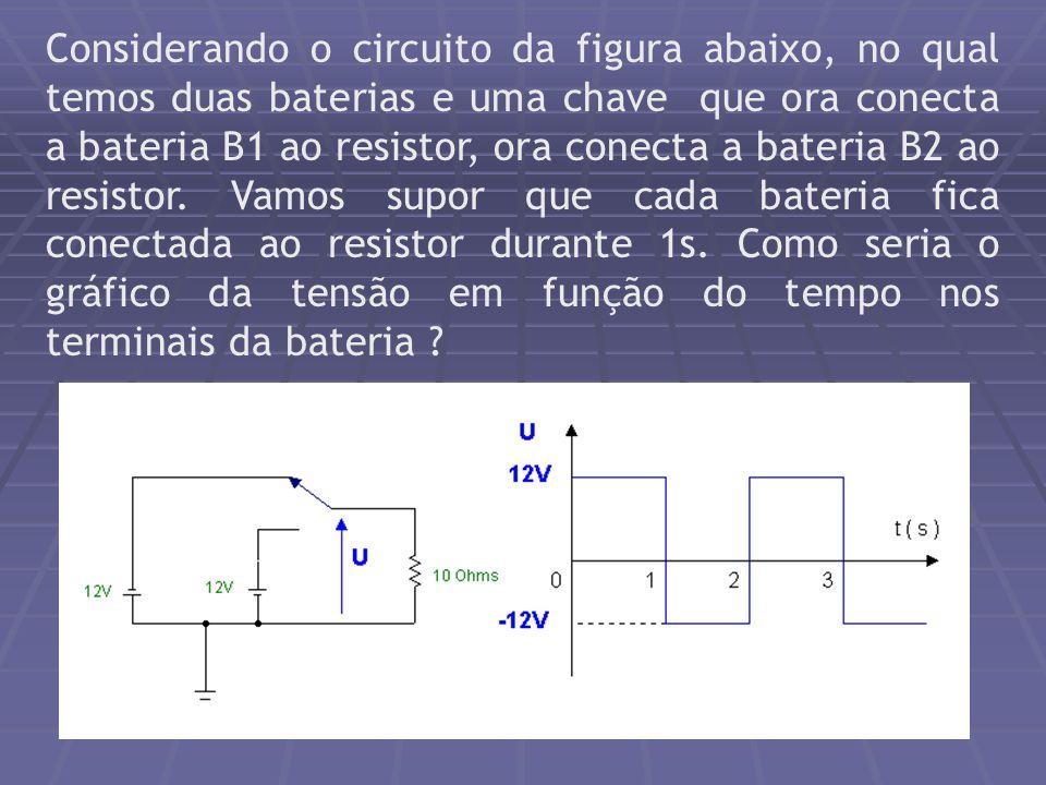 Considerando o circuito da figura abaixo, no qual temos duas baterias e uma chave que ora conecta a bateria B1 ao resistor, ora conecta a bateria B2 a
