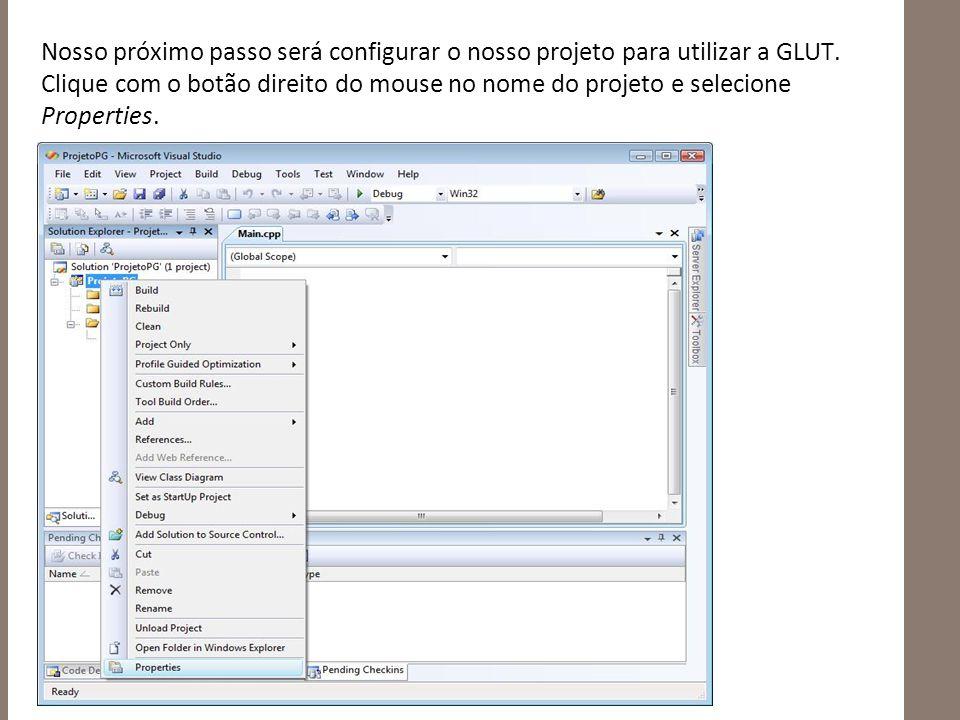 Nosso próximo passo será configurar o nosso projeto para utilizar a GLUT.