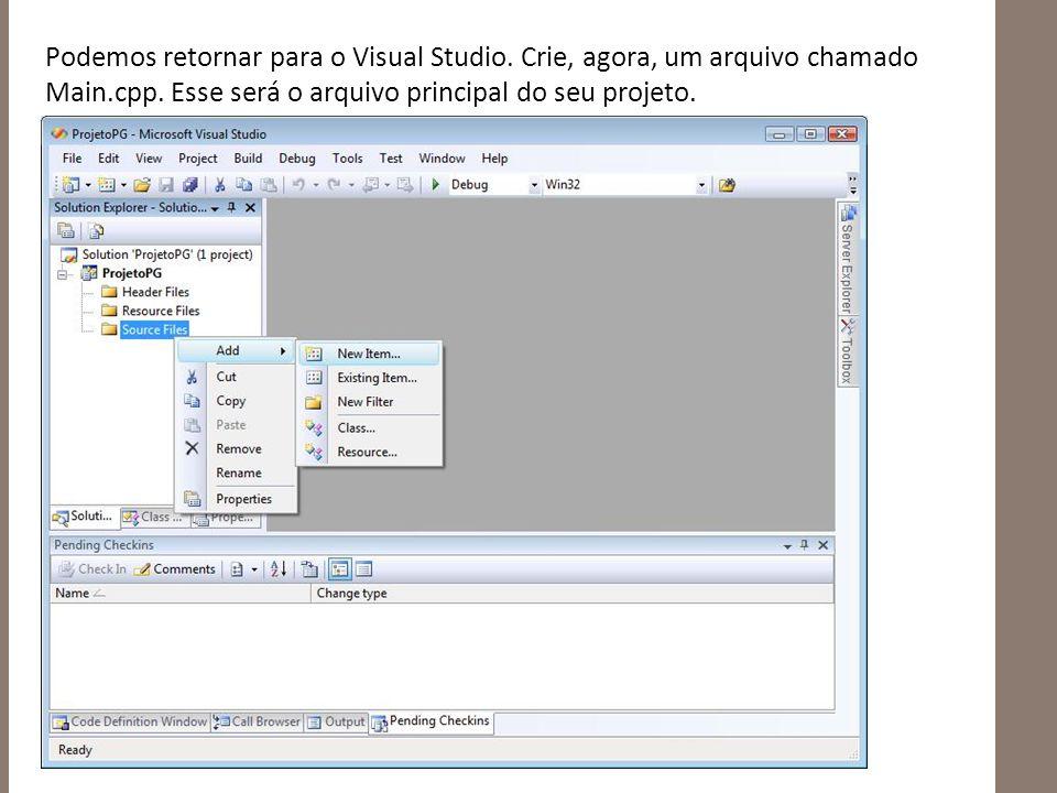 Podemos retornar para o Visual Studio. Crie, agora, um arquivo chamado Main.cpp.