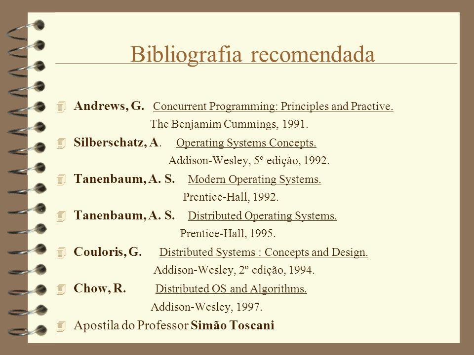 Bibliografia recomendada  Andrews, G.Concurrent Programming: Principles and Practive.