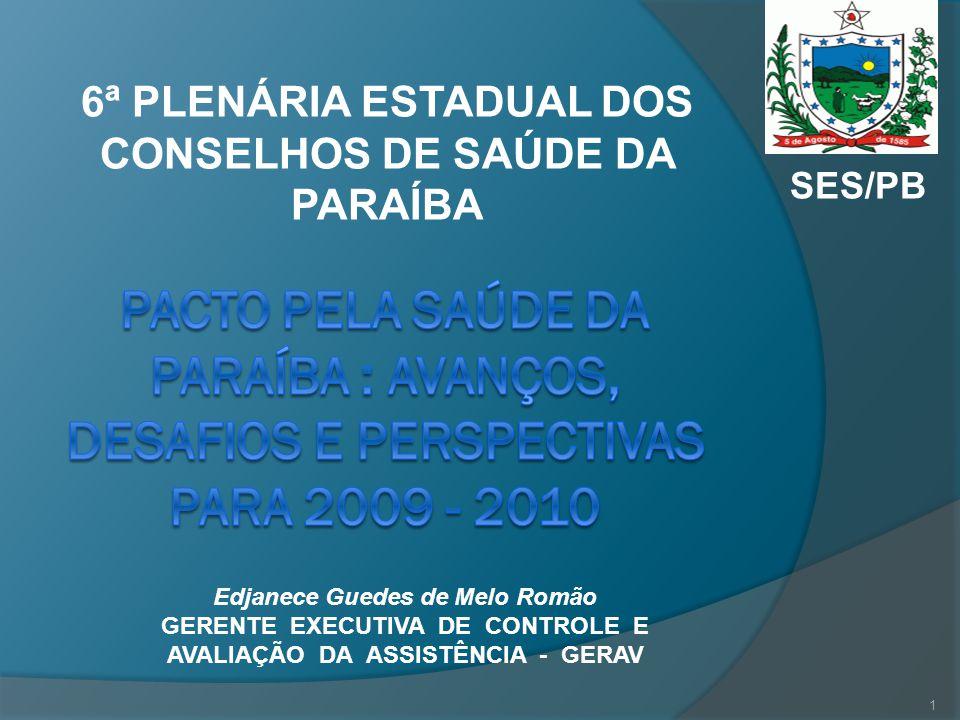 6ª PLENÁRIA ESTADUAL DOS CONSELHOS DE SAÚDE DA PARAÍBA Edjanece Guedes de Melo Romão GERENTE EXECUTIVA DE CONTROLE E AVALIAÇÃO DA ASSISTÊNCIA - GERAV
