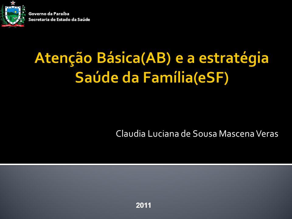 Claudia Luciana de Sousa Mascena Veras 2011 Governo da Paraíba Secretaria de Estado da Saúde