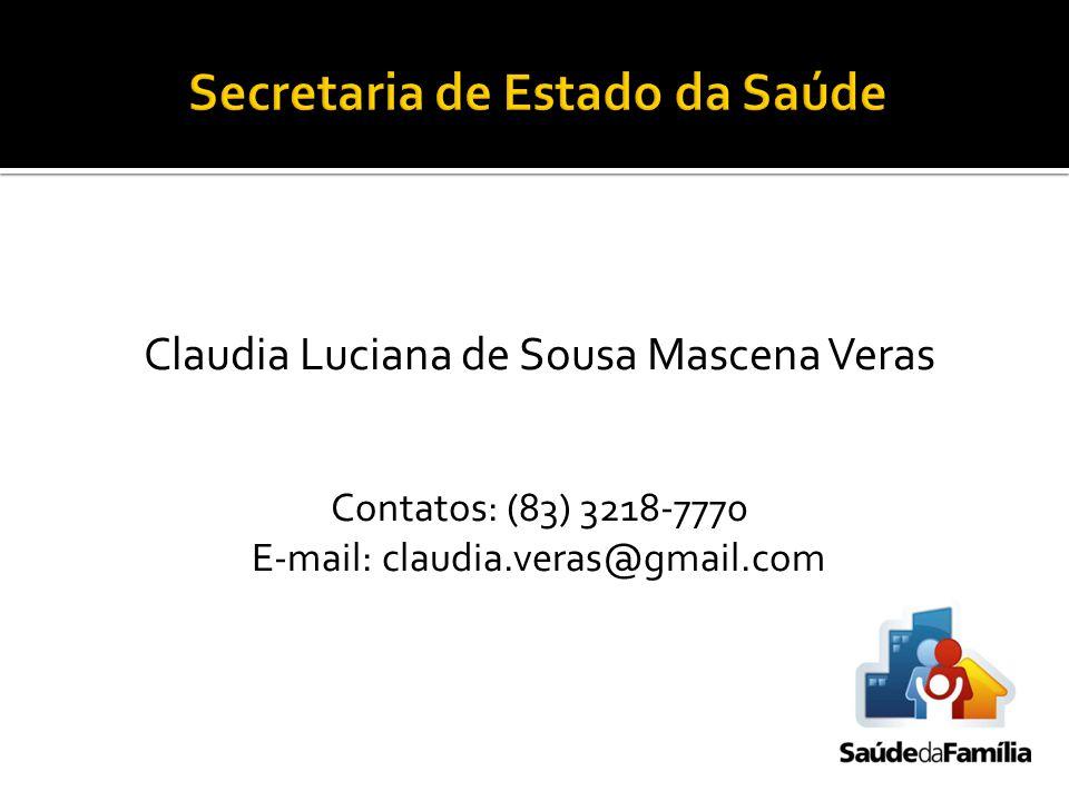 Claudia Luciana de Sousa Mascena Veras Contatos: (83) 3218-7770 E-mail: claudia.veras@gmail.com