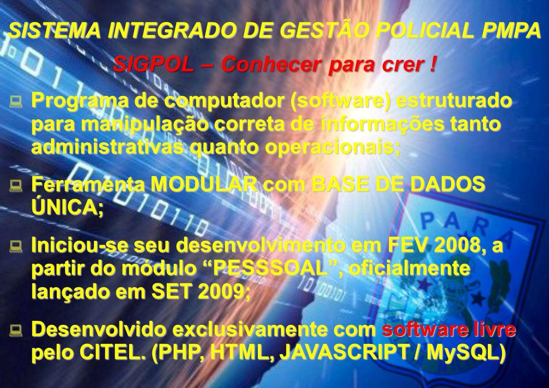  Programa de computador (software) estruturado para manipulação correta de informações tanto administrativas quanto operacionais;  Ferramenta MODULA