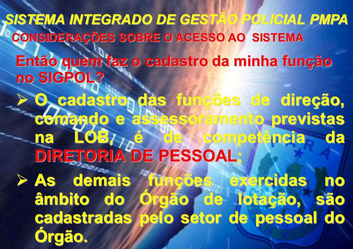 SISTEMA INTEGRADO DE GESTÃO POLICIAL PMPA RELATÓRIOS JÁ DISPONÍVEIS NO SIGPOL  QUANTIDADE DE BAPM REGISTRADOS POR MISSÃO  BAPM GEOREFERNCIADO POR PERIODO  PRODUÇÃO INDIVIDUAL DE BAPM REGISTRADOS POR PERIODO  BAPM REGISTRADOS POR PERIODO (Relacionados ao Módulo BAPM)