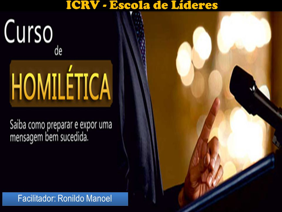 Facilitador: Ronildo Manoel ICRV - Escola de Líderes
